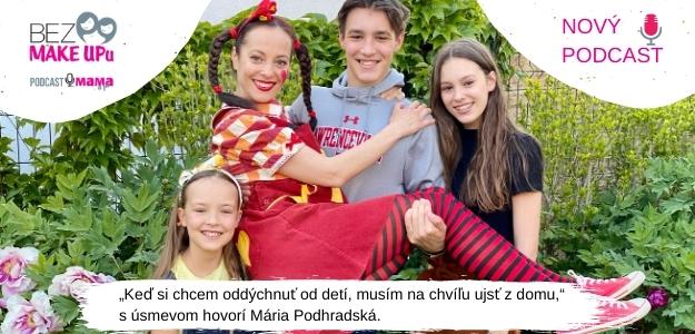 Mária Podhradská: Keď si chcem oddýchnuť od detí, musím na chvíľu ujsť z domu
