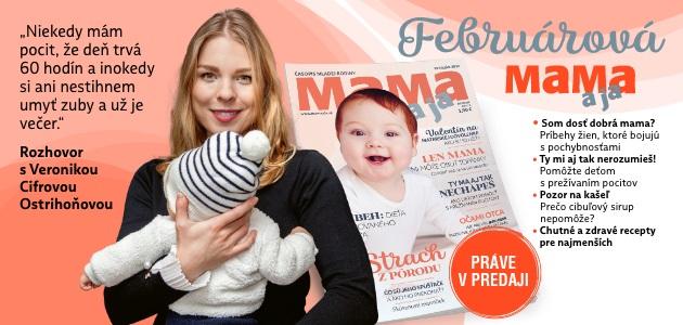 Februárová MAMA a ja: Rady, tipy, rozhovory a inšpirácie